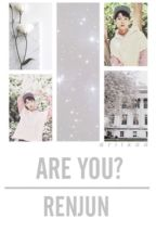 are you? | renjun (discontinued) by ariixaa