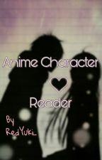 Anime character x Reader by RedYuki_