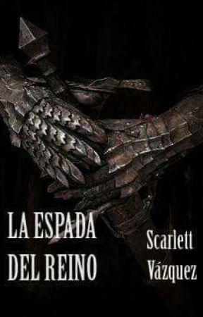 LAS ESPADAS DEL REINO by Cazadora_roja