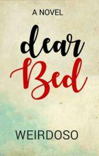 Dear Bed  by weirdoso