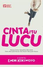 Cinta Itu Lucu - a novel Endik Koeswoyo by EndikKoeswoyo