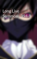 Long Live Summons 394- by strikescarz