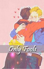 Only Fools by LauLang