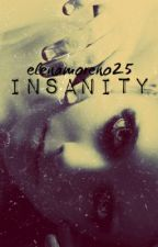 INSANITY by SleeplessInChicago