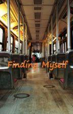 Finding Myself by MyGhostSaysHi