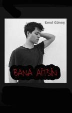 Bana Aitsin by Emel_gunes