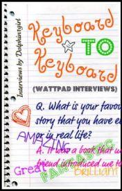 Keyboard To Keyboard (Wattpad Interviews) by Dolphin1girl