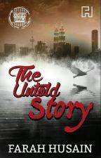 The Untold Story by FarahHusain