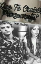 ¿Que Te Creíste Pasquarelli? ↪Ruggarol↩ by LauraaBenitez