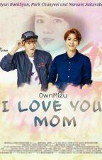 I LOVE U MOM by ownmizu