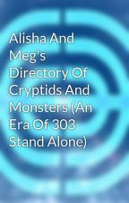 Alisha And Meg's Directory Of Cryptids And Monsters (An Era Of 303 Stand Alone) by JonoKaragiannis