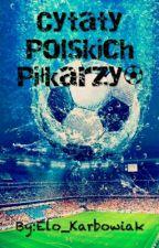 Cytaty Polski Piłkarzy  ⚽️ by Elo_Karbowiak