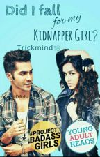 Did I fall for my kidnapper girl? #TheHeavenlyAwards by trickymind18