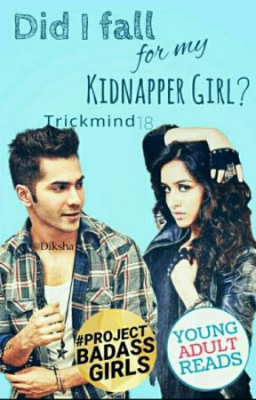 Did I fall for my kidnapper girl? #YourStoryIndia by trickymind18