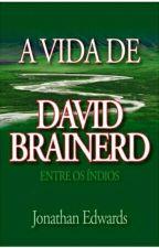 ( jonathan edwards ) A Vida (diário) de david brainerd  by cristhian_p