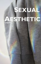 Sexual Aesthetic ✓ by cassg2453