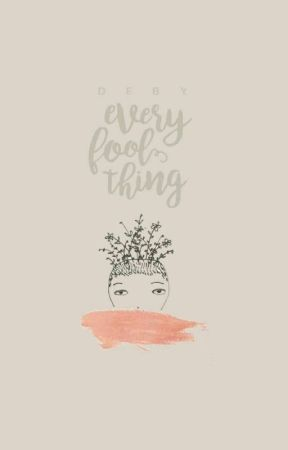 every fool thing by altruistyc
