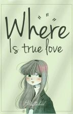Where is true love?? by Jmiftah15