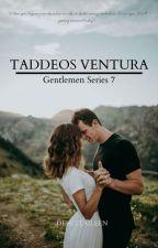 GENTLEMAN series 7: Taddeos Ventura  by Dehittaileen