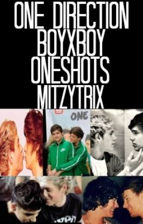 One Direction boyxboy *one shots* by Mitzytrix
