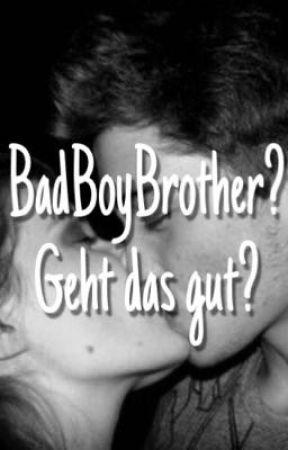 BadBoyBrother? Geht das gut? by chiaralbr
