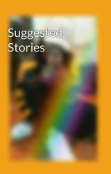 Suggested Stories by itsmeshielsky