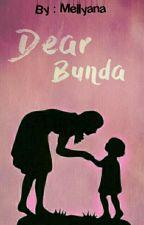 Dear Bunda by Mellyana21