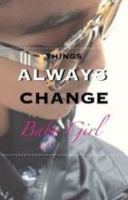 Things ALWAYS Change Baby Girl *Princeton Story* by Imagine4me