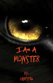 I Am A Monster by candy176