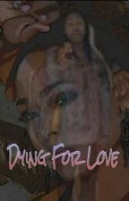 Dying For Love ★ (TLC & MB Story) by DamnMimii