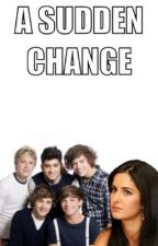 A Sudden Change [A One Direction FanFic] by IrishUponAStar