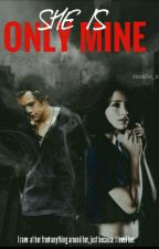She is only mine[H.S] by BasmalaOmara