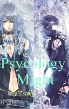 Psycology Might by Tsuki_Uragiri