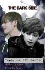 The Dark Side [FanFic BTS Taehyung] by meowMeowV