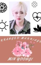 Arranged marriage- Min YoonGi by _Jack_come_back_