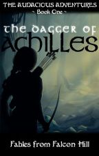 The Dagger of Achilles- Rewrite by Fablesfromfalconhill
