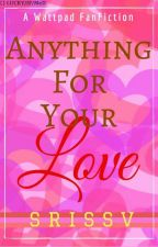 New SS: Anything For Your Love (Completed) by SriSsv