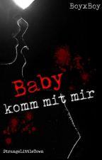 Baby komm mit mir! (boyxboy) by StrangeLittleTown