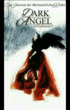 Dark angel - Das Internat für Übernatürliche Kinder by LaylaNightmare5