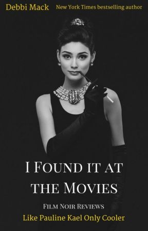 I Found It At The Movies: Film Noir Reviews by DebbiMack