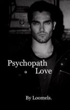 Psychopath Love. by Loomels