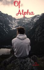 Of Alpha  by kirabell15