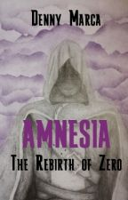 Amnesia -The Rebirth Of Zero by Dennyhoops