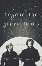 beyond the gravestones (sherlock/johnlock fanfic) by snowflake3799