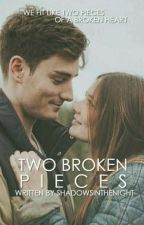 Two Broken Pieces by ShadowsInTheNight101