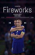 Fireworks 🎆  oneshot footballers  by LunaPrima