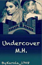 M.H Undercover by karola_1708