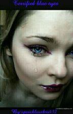 Terrified Blue eyes by speachlessbro432