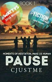 Pause (#Wattys2015 Winner) (Completed but undergoing Major Editing) by CJustMe