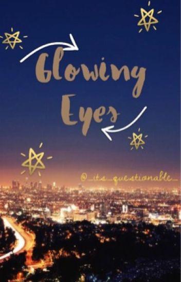 Glowing Eyes || Adopted by Josh Dun